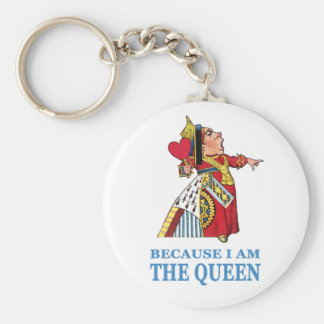 "THE UEEN OF HEARTS SAYS ""BECAUSE I AM THE QUEEN"" KEYCHAIN"
