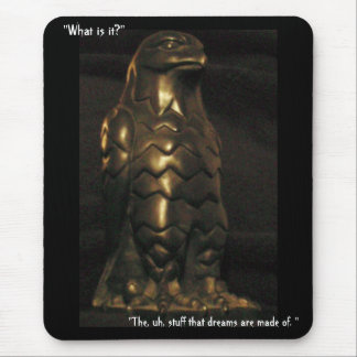 """""""The, uh, stuff that dreams are made of."""" Mouse Pad"""