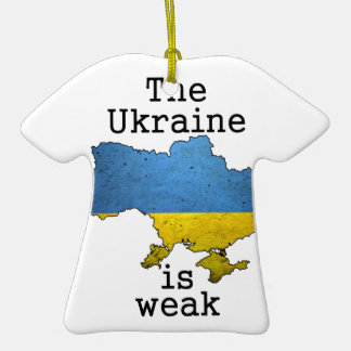 The Ukraine is Weak Ornament