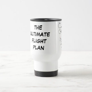 The Ultimate Flight Plan 15 Oz Stainless Steel Travel Mug