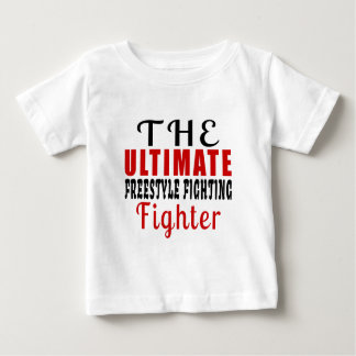 THE ULTIMATE FREESTYLE FIGHTING FIGHTER BABY T-Shirt