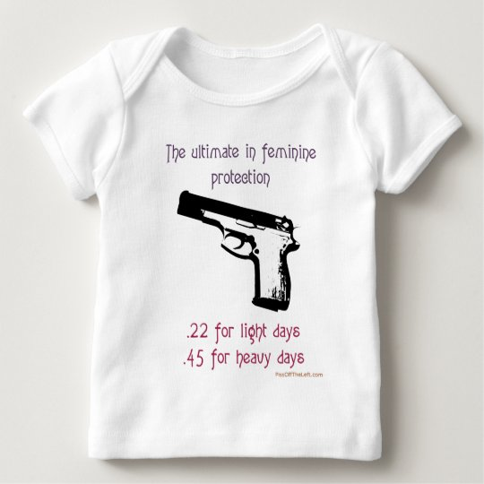 The Ultimate In Feminine Protection Baby T-Shirt