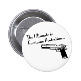 The Ultimate in Feminine Protection Pinback Button