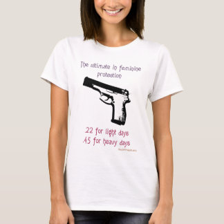 The Ultimate In Feminine Protection T-Shirt