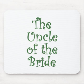The Uncle of the Bride Mouse Pad