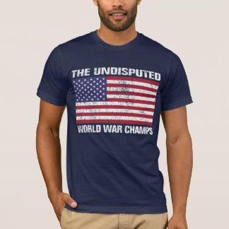 The Undisputed World War Champions T-Shirt