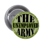 The Unemployed Army Pinback Button