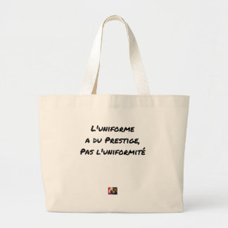 THE UNIFORM WITH PRESTIGE, NOT UNIFORMITY LARGE TOTE BAG