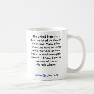 """""""The United States has been enriched by Muslim ... Classic White Coffee Mug"""