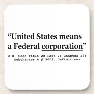 The United States Means A Federal Corporation Coaster