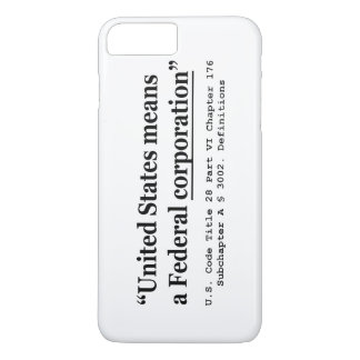 The United States Means A Federal Corporation iPhone 8 Plus/7 Plus Case