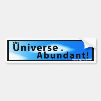 THE UNIVERSE IS ABUNDANT BUMPER STICKER CAR BUMPER STICKER