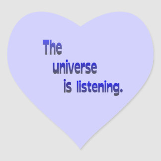 The Universe is Listening - blue background Heart Sticker
