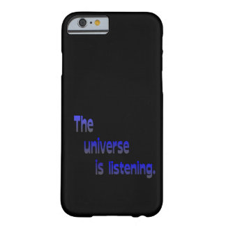 The Universe Is Listening Barely There iPhone 6 Case