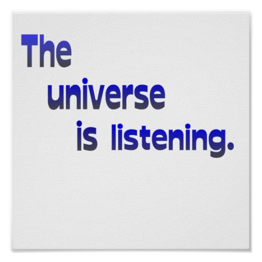 The Universe Is Listening Poster