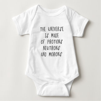 The universe is made of protons,neutrons and moron shirt