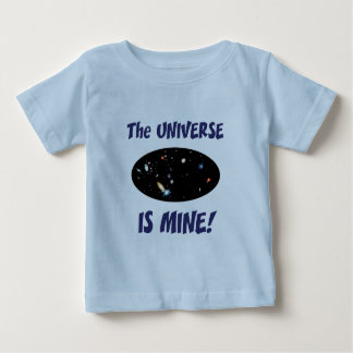 The Universe Is Mine Baby T-Shirt