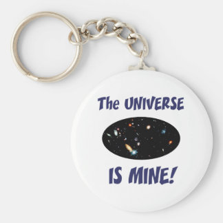 The Universe Is Mine Keychains