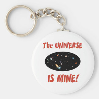 The Universe Is Mine Key Chains