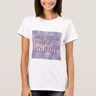 The Universe Rewards Action - Pink T-Shirt