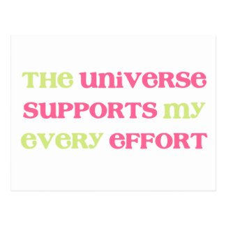 The Universe supports my every effort Affirmation Post Card