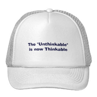 The Unthinkable is now the Thinkable T-Shirts Trucker Hat
