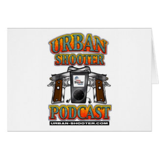 The Urban Shooter PODCAST Greeting Card