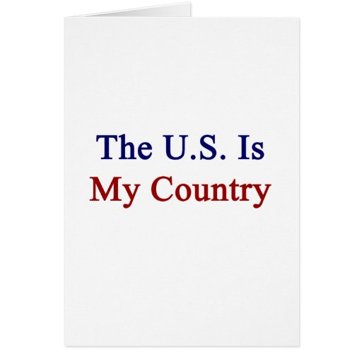 The US Is My Country Greeting Cards