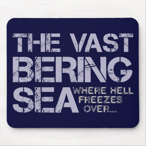 THE VAST BERING SEA... MOUSE PADS