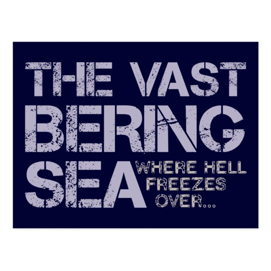 THE VAST BERING SEA... POSTCARD
