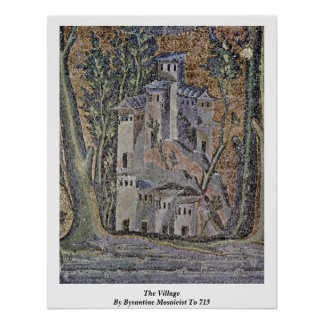 The Village By Byzantine Mosaicist To 715 Poster