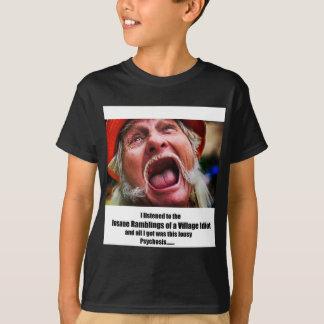 The Village Idiot! T-Shirt