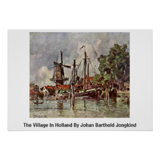 The Village In Holland By Johan Barthold Jongkind Print