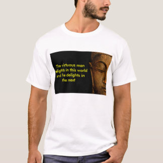 The Virtuous Man Delights In This World T-Shirt