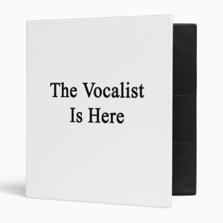 The Vocalist Is Here Binders