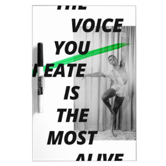The voice in your head is the most alive Dry-Erase board