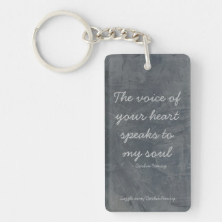 The voice of your heart - Slate Double-Sided Rectangular Acrylic Keychain