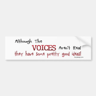 The Voices Aren't Real Funny Saying Car Bumper Sticker