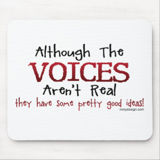 The Voices Aren't Real Funny Saying Mouse Pad