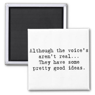 The voice's aren't real 2 inch square magnet