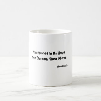 The Voices In My Head Are Slurring Their Words ... Coffee Mug