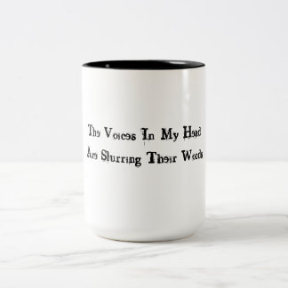 """""""The Voices In My Head"""" Coffee Cup"""