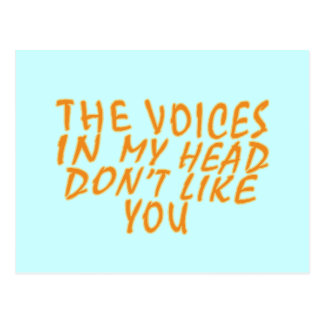 The Voices In My Head Don't Like you Postcard