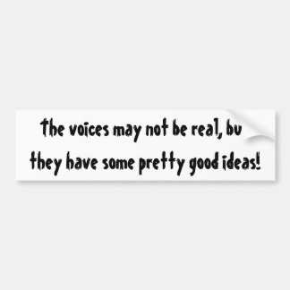 The voices may not be real, but they have some ... bumper sticker