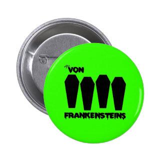 The Von Frankensteins - Button! 2 Inch Round Button