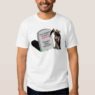 the wages of sin  t shirt