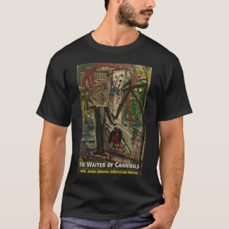 THE WAITER OF CANNIBALS T-Shirt