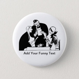 The Waiter - Restaurant Humor Pinback Button