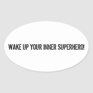 The 'Wake up your inner superhero sticker' Oval Sticker