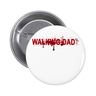 The WALKING DAD (on dark) Father's Day Zombie T-sh Button